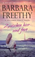 Barbara Freethy: Zwischen hier und fort ★★★★★