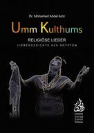 Abdel Aziz Mohamed: Umm Kulthums religiöse Lieder