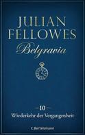 Julian Fellowes: Belgravia (10) - Wiederkehr der Vergangenheit ★★★★