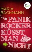 Maria Bachmann: Panikrocker küsst man nicht ★★★