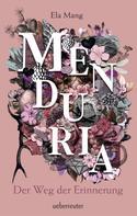 Ela Mang: Menduria - Der Weg der Erinnerung (Bd. 3) ★★★★★