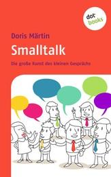 Smalltalk - Die große Kunst des kleinen Gesprächs
