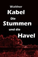 Walther Kabel: Die Stummen und die Havel