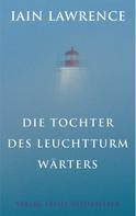 Iain Lawrence: Die Tochter des Leuchtturmwärters