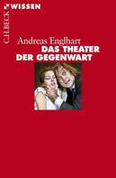 Andreas Englhart: Das Theater der Gegenwart