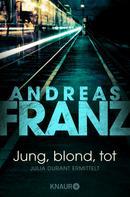 Andreas Franz: Jung, blond, tot ★★★★