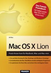 Mac OS X Lion - Praxis-Know-how für MacBook, iMac und Mac mini