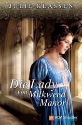 Die Lady von Milkweed Manor