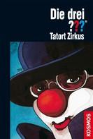 Brigitte Henkel-Waidhofer: Die drei ???, Tatort Zirkus (drei Fragezeichen) ★★★★★