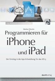 Programmieren für iPhone und iPad - Der Einstieg in die App-Entwicklung für das iOS 5