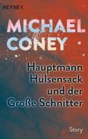 Michael Coney: Hauptmann Hülsensack und der Große Schnitter