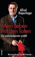 Alfred Riepertinger: Mein Leben mit den Toten ★★★★