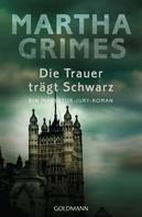 Martha Grimes: Die Trauer trägt Schwarz ★★★★★