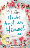 Kristin Harmel: Heute fängt der Himmel an ★★★★★