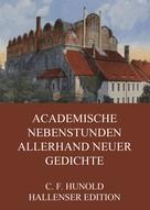 Christian Friedrich Hunold: Academische Nebenstunden allerhand neuer Gedichte