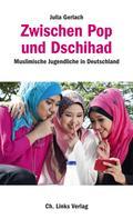 Julia Gerlach: Zwischen Pop und Dschihad