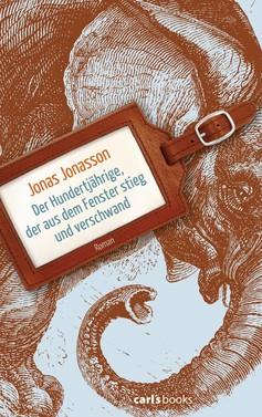 Jonas Jonasson: Der Hundertjährige, der aus dem Fenster stieg und verschwand ★★★★★