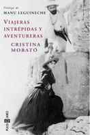 Cristina Morató: Viajeras intrépidas y aventureras