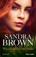 Sandra Brown: Wie ein Ruf in der Stille ★★★★