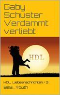 Gaby Schuster: Verdammt verliebt ★★
