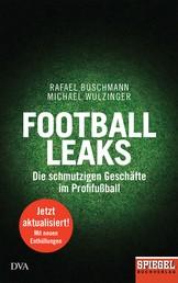 Football Leaks - Die schmutzigen Geschäfte im Profifußball - Ein SPIEGEL-Buch