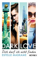 Estelle Maskame: DARK LOVE - Dich darf ich nicht finden ★★★★★