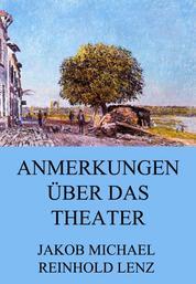 Anmerkungen über das Theater