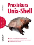 Martin Dietze: Praxiskurs Unix-Shell (O'Reillys Basics)
