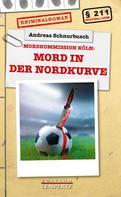 Andreas Schnurbusch: Mord in der Nordkurve ★★★★