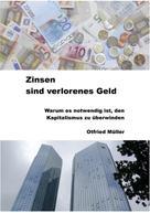 Otfried Müller: Zinsen sind verlorenes Geld