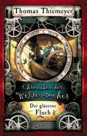 Thomas Thiemeyer: Chroniken der Weltensucher 3 - Der gläserne Fluch ★★★★★