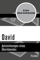 Ezra BenGershôm: David