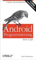 Jörg Staudemeyer: Android-Programmierung kurz & gut