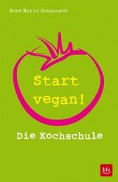 Start vegan! - Die Kochschule