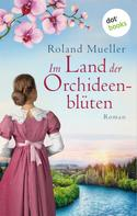 Roland Mueller: Die Töchter des Pflanzenjägers ★★★★