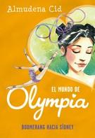 Almudena Cid: Boomerang hacia Sídney (El mundo de Olympia 3)