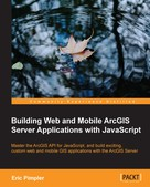 Eric Pimpler: Building Web and Mobile ArcGIS Server Applications with JavaScript