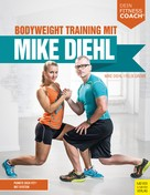 Mike Diehl: Bodyweight Training mit Mike Diehl
