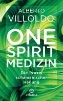Alberto Villoldo: One Spirit Medizin ★★★★
