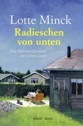 Radieschen von unten - Eine Ruhrpott-Krimödie mit Loretta Luchs