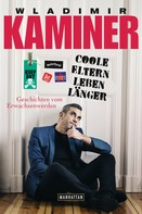 Wladimir Kaminer: Coole Eltern leben länger ★★★★