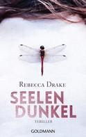 Rebecca Drake: Seelendunkel ★★★★