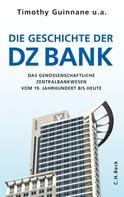 Institut für Bankhistorische Forschung Institut für Bankhistorische Forschung e.V.: Die Geschichte der DZ-BANK