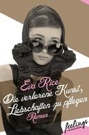 Eva Rice: Die verlorene Kunst, Liebschaften zu pflegen ★★★★