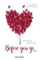 Clare Swatman: Before you go - Jeder letzte Tag mit dir ★★★★