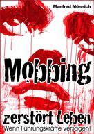 Manfred Mönnich: Mobbing zerstört Leben