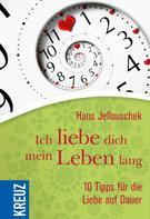Hans Jellouschek: Ich liebe dich mein Leben lang ★★★★