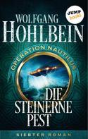 Wolfgang Hohlbein: Die steinerne Pest: Operation Nautilus - Siebter Roman