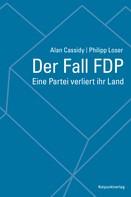 Alan Cassidy: Der Fall FDP