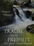 Thomas Flanagan: Ein Traum von Freiheit ★★★